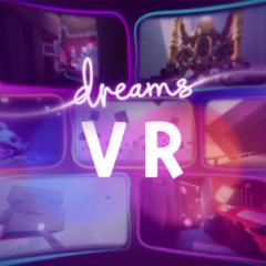 VR Comes to Dreams